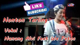 Download Lagu NONTON TARLING ~ Vocal : NUNUNG ALVI.//AVS Pro59 mp3