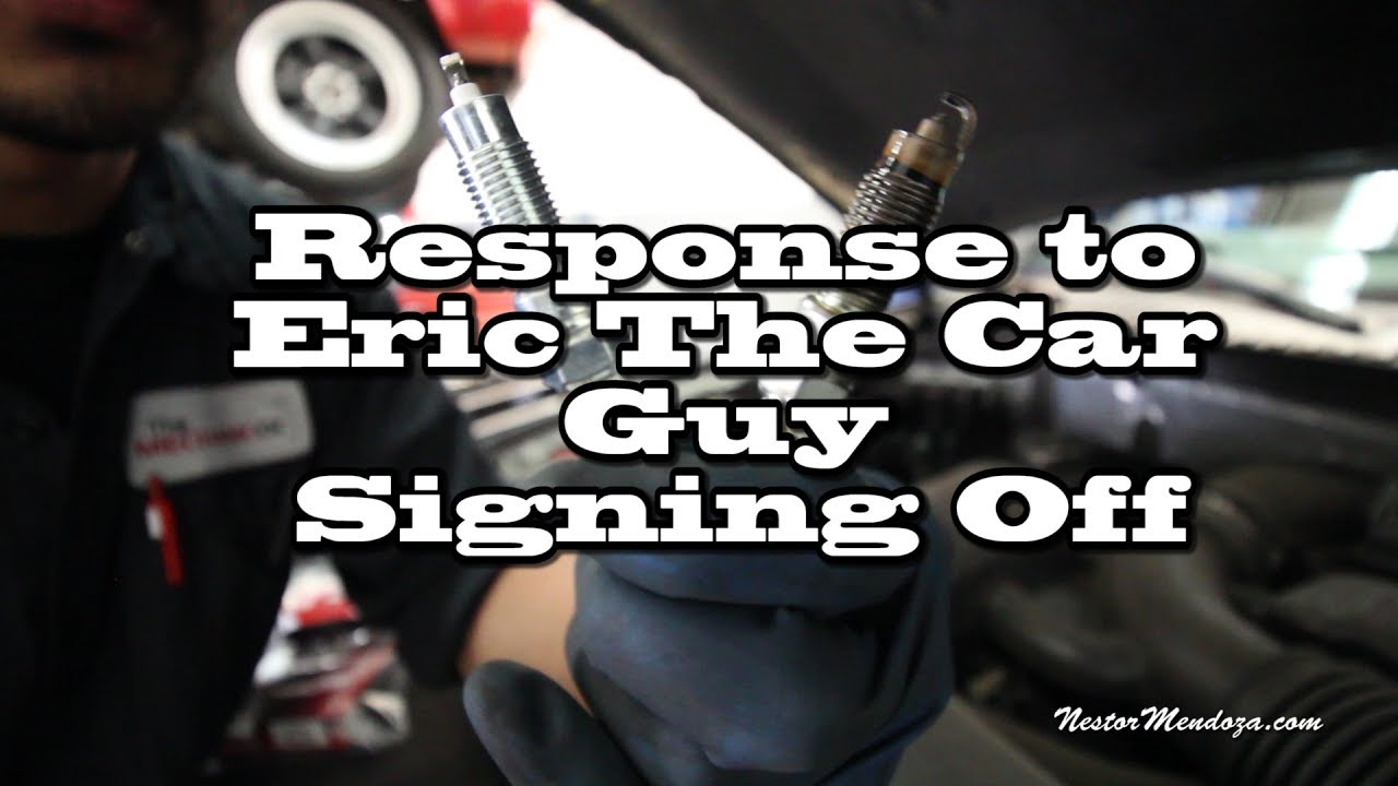 Eric The Car Guy On Youtube: Response To Eric The Car Guy Signing Off