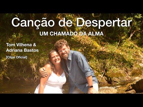 Canção de Despertar | Tom Vilhena [Clipe Oficial] Ft. Adriana Bastos