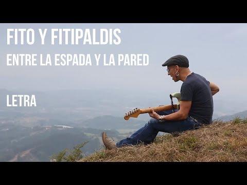 Fito y Fitipaldis - Entre la Espada y la Pared LETRA