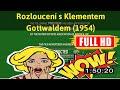 [ [AMAZING] ] No.453 @Rozlouceni s Klementem Gottwaldem (1954) #The8722wscik
