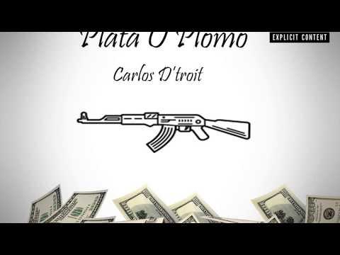 Plata o plomo - Carlos D'troit (Audio Official)