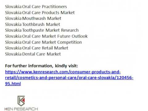 Slovakia Oral Care Products Market | Slovakia Dental Care Market | Ken Research