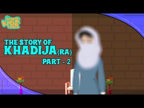 Family Of Prophet Muhammad (SAW) Stories   Khadija (RA) Wife Of Prophet   Part 2   Quran Stories