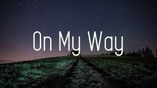 Alan Walker - On My Way (Lyrics) ft. Sabrina Carpenter & Farruko.mp3