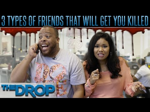 Types of Friends Who Will Get You Killed – The Drop Presented by ADD