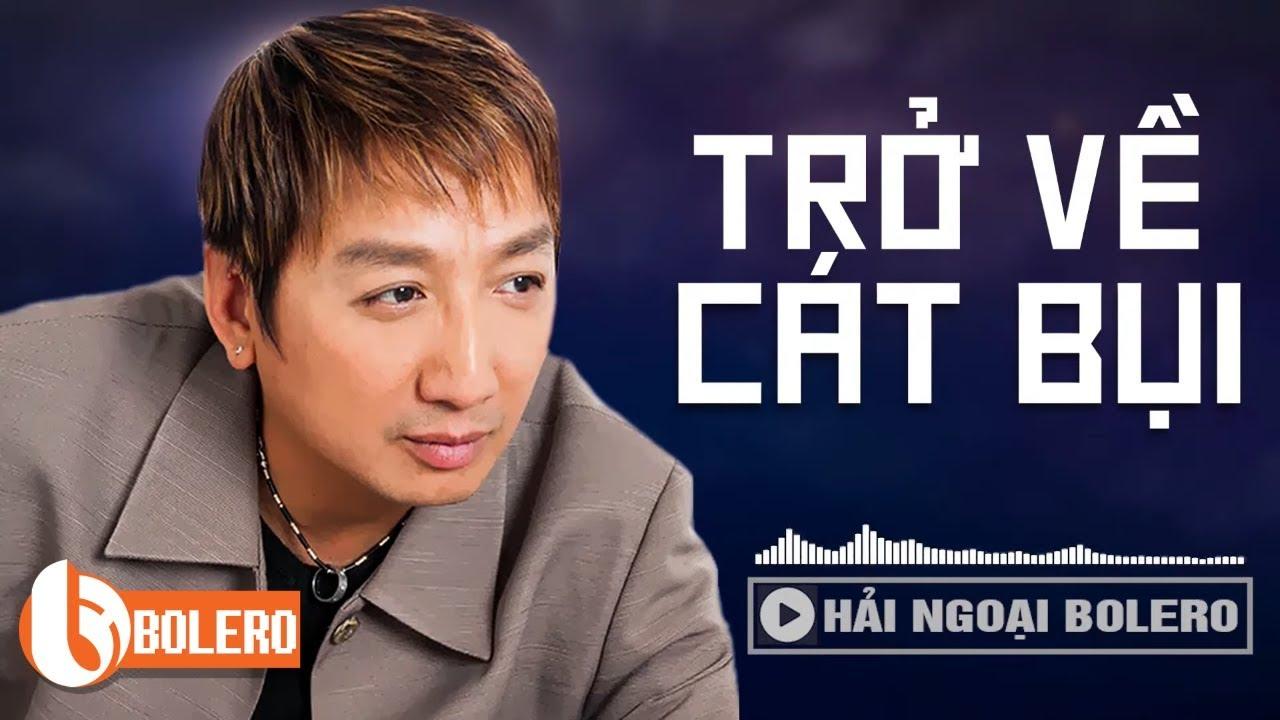 Album TRỞ VỀ CÁT BỤI – Trường Vũ | Nhạc Vàng, Nhạc Trữ Tình Sầu Muốn Khóc