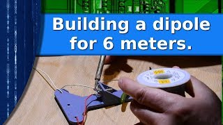 Ham Radio - Building a 6 meter dipole and testing the 3D printer.