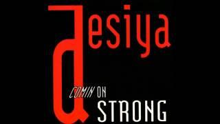 Desiya - Comin