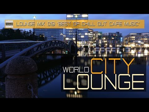 World City Lounge Mix 019 Café Chill Out Nu Jazz Bar A Fine Selection of Smooth & Modern Bar Tracks