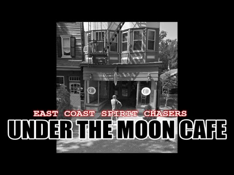 S01E07 - UNDER THE MOON CAFE - EAST COAST SPIRIT CHASERS