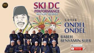 SKI - Ondel Ondel Lagu Daerah DKI Jakarta Benyamin Sueb Betawi Series (Cover By SKI DC)