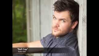 """Dylan Scott - """"Ball Cap"""""""