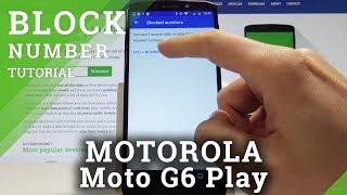 How to Block Number on MOTOROLA Moto G6 Play - Block Calls & SMS