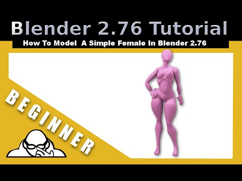 How To Model A Simple Female In Blender 2.76