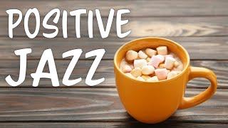 Positive JAZZ Music - Your Morning Mood Boost Bossa Nova JAZZ Playlist
