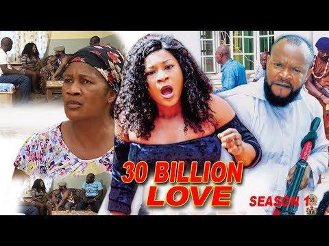 30 Billion Love Season 1 - 2018 Latest Nigerian Nollywood Movie Full HD