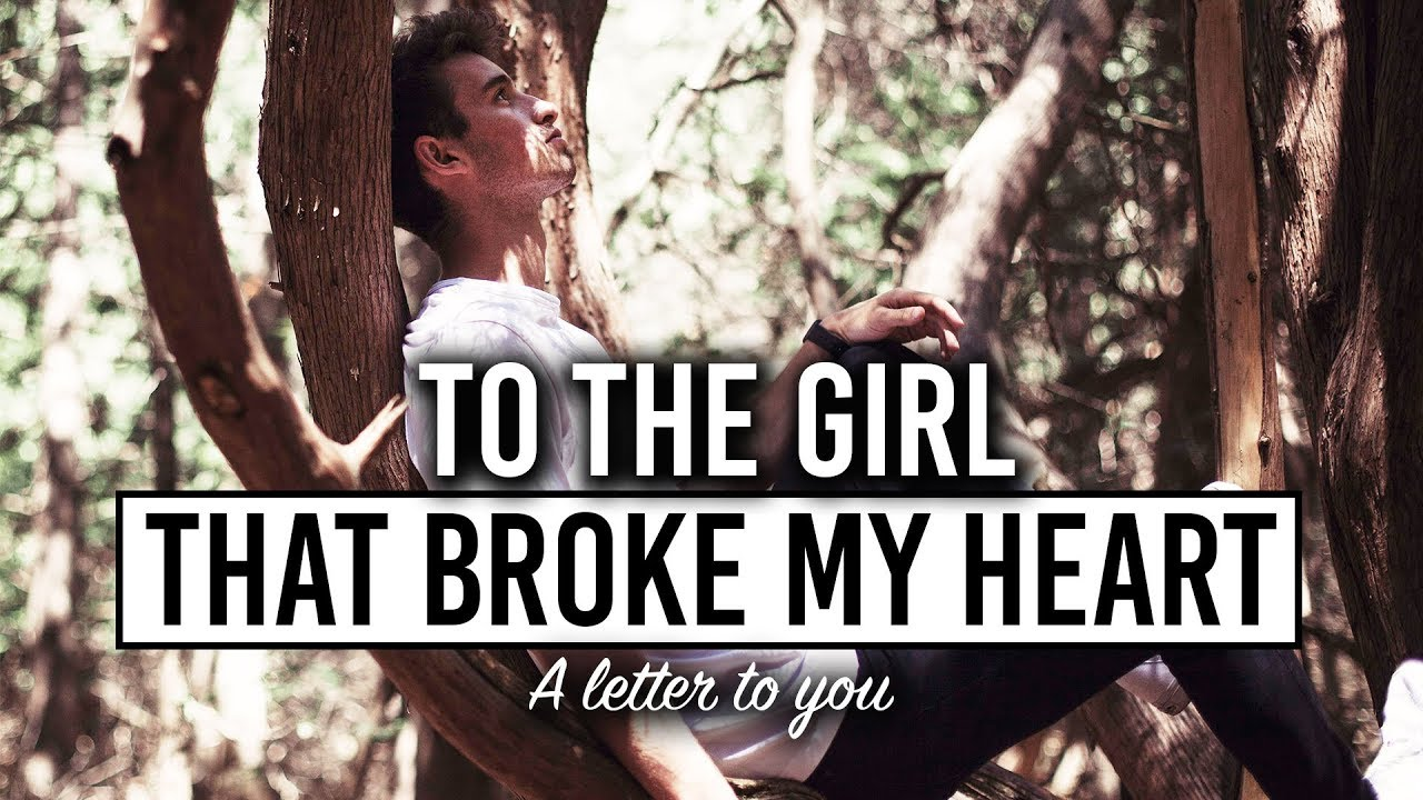 to the girl that broke my heart