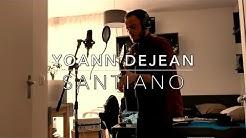 SANTIANO ⚓ YOANN DEJEAN