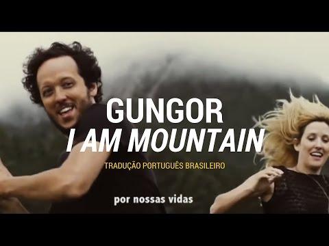 Gungor - I Am Mountain (TRADUÇÃO PT-BR)