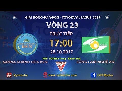 FULL   SANNA KHÁNH HÒA BVN vs SÔNG LAM NGHỆ AN   VÒNG 23 TOYOTA V LEAGUE 2017