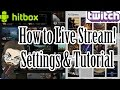 How to Live Stream to Twitch and Hitbox (Smashcast.tv)! - Settings & Tutorial