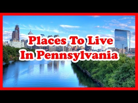 The 5 Best Places To Live In Pennsylvania, And Why | US Travel Guide