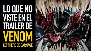 Lo que no viste en el trailer de Venom: Let there be Carnage.
