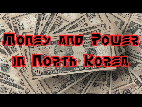 Money and Power in North Korea 2015