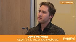 David McIntosh, CEO & co-founder of Tenor GIF Keyboard, on growth framework & flywheel effect screenshot 4