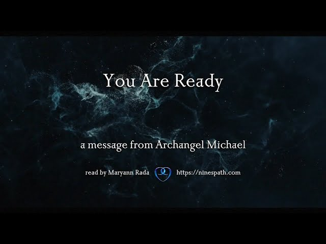 You Are Ready | Nine's Path | Higher Orders Angelic Transmissions