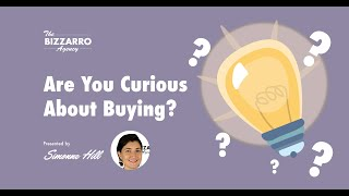 Are You Curious About Buying?