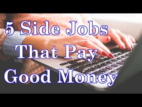 5 Side Jobs That Pay Good Money In 2017