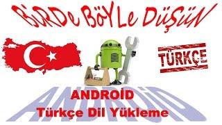 Android Türkçe'leştirme, Tüm Android Sürümleri İçin, Android 5, Android 6, Android 7, Android 8
