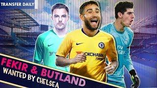 COURTOIS REFUSES TO RETURN || LATE BIDS FOR FEKIR & BUTLAND? || Chelsea Transfer Daily