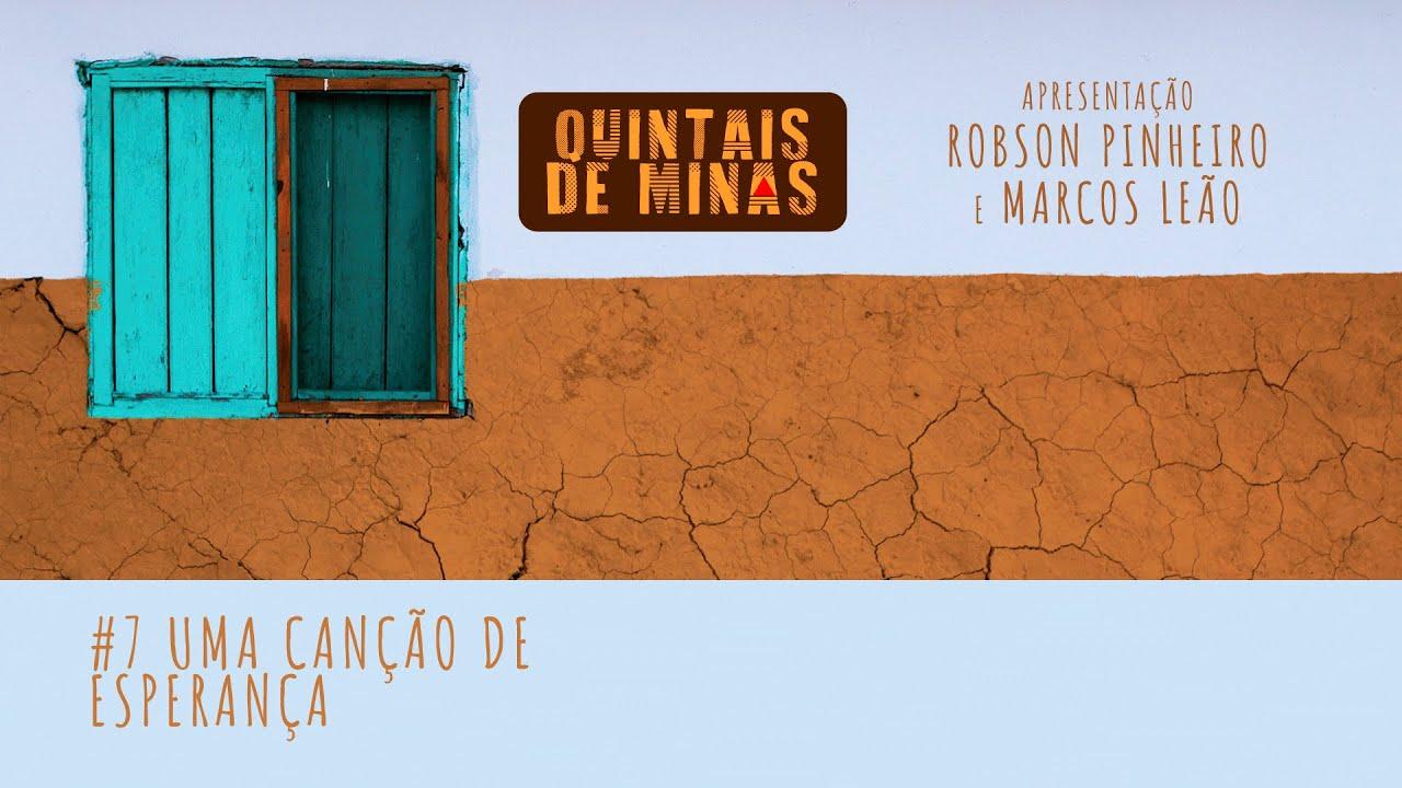 #7 QUINTAIS DE MINAS: uma canção de esperança