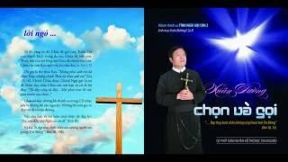 TÌNH NGÀI GỌI CON 2 - CHỌN VÀ GỌI - Lm. Xuân Đường