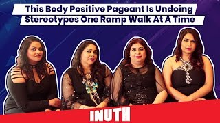 Miss Curvy India 2019: This Body Positive Pageant Is Undoing Stereotypes One Ramp Walk At A Time