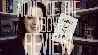 None of the Above (Spoiler Free) | REVIEW