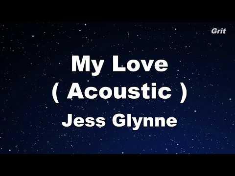 My Love (Acoustic) - Jess Glynne Karaoke【No Guide Melody】