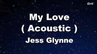 My Love (Acoustic) - Jess Glynne Karaoke【No Guide Melody】