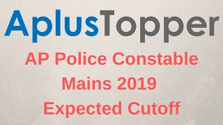 AP Police Constable Mains 2019 Expected Cutoff