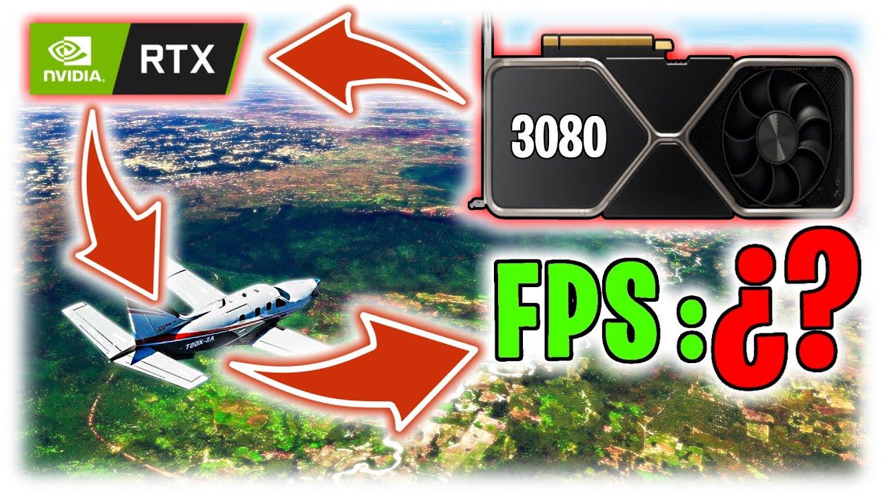 🟢 RTX 3080 vs FLIGHT SIMULATOR ✈ // ¿A cuantos FPS funciona? 🤔