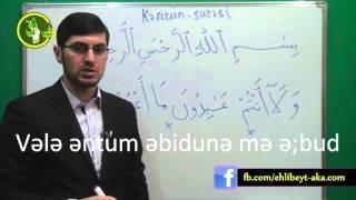Hacı Ilkin Kəfurun suresinin Kəlmə-kəlmə oxunuşu