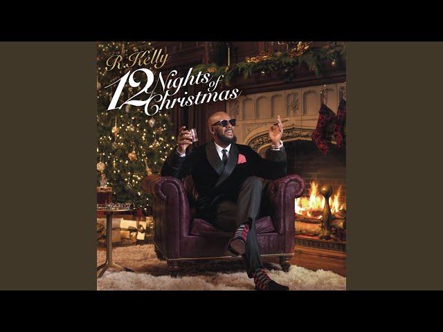 r kelly 12 nights of christmas lyrics genius lyrics - 12 Nights Of Christmas