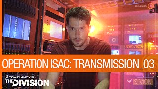 Tom Clancy's The Division - Operation ISAC: Transmission 03 [US]