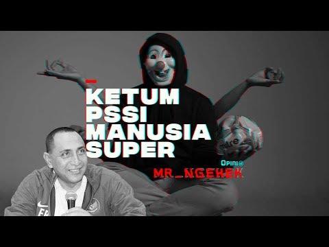 Ketum PSSI Manusia Super | MR. NGEHEK