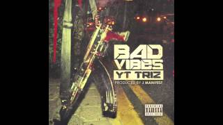 YT Triz - Bad Vibes [Audio]