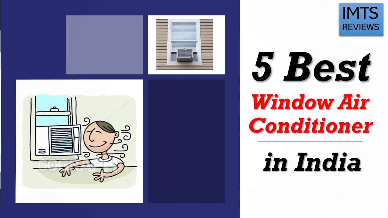 10 Best Window AC in India 2019 - Reviews & Buyer's Guide
