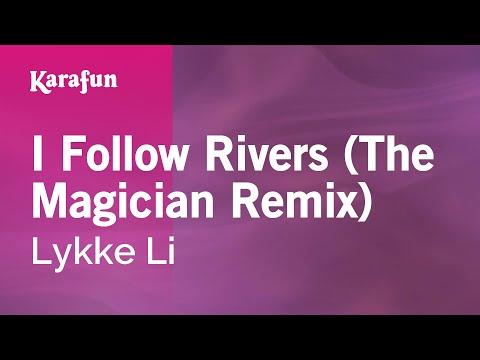 Karaoke I Follow Rivers (The Magician Remix) - Lykke Li *